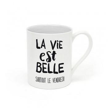 """Mug """"La vie est belle surtout le vendredi"""