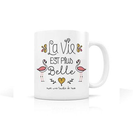 """Mug """"La vie est plus belle avec une touche de rose"""" flamant rose"""