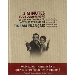 3 minutes pour comprendre les 50 grands courants, acteurs et films du cinéma français