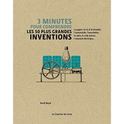 3 minutes pour comprendre les 50 plus grandes inventions
