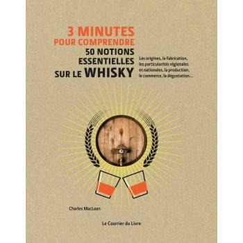 Les 50 notions essentielles sur le whisky - 3 minutes pour comprendre