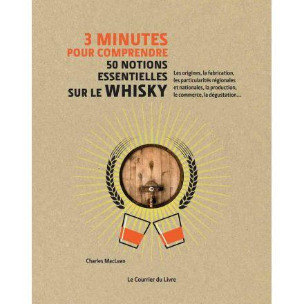 Les 50 notions essentielles sur le wisky - 3 minutes pour comprendre