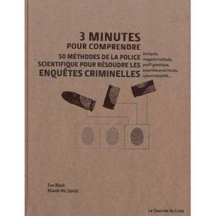 50 méthodes de la police scientifique pour résoudre les enquêtes criminelles 3 Minutes pour comprendre