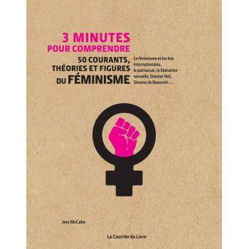 3 minutes pour comprendre 50 courants théories et figures du féminisme